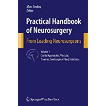 Practical Handbook of Neurosurgery: From Leading Neurosurgeons
