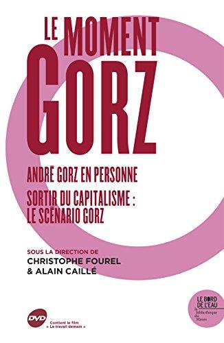 Le moment Gorz : Andr Gorz en personne ; Sortir du capitalisme : le scnario Gorz (1DVD)