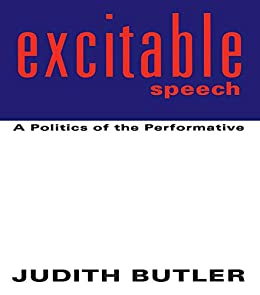 Excitable Speech: A Politics of the Performative