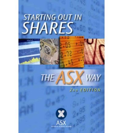 starting-out-in-shares-the-asx-way-by-australian-securities-exchange-author-paperback-on-oct-2011