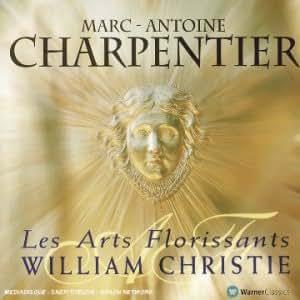 Marc-Antoine Charpentier / Les Arts Florissants, Christie