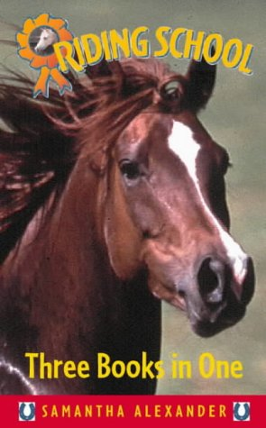 Riding school : three girls, three ponies, three exciting adventures