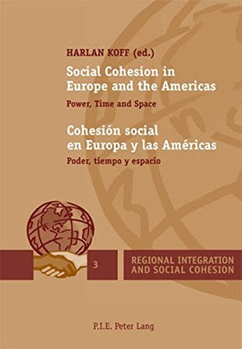 Social Cohesion in Europe and the Americas. Cohesi????n social en Europa y las Am????ricas: Power, Time and Space. Poder, tiempo y espacio (Regional ... Cohesion) (English and Spanish Edition) (2009-10-23)