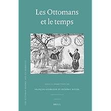Les Ottomans Et Le Temps (Ottoman Empire and Its Heritage)