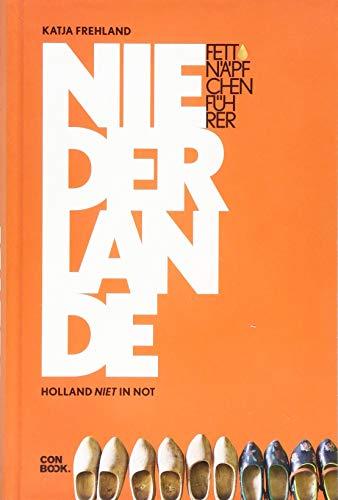 Fettnäpfchenführer Niederlande: Holland niet in Not