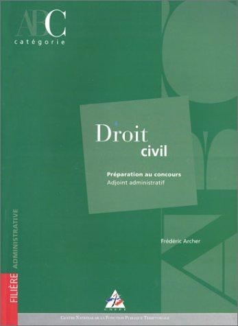 Droit civil : Préparation au concours Adjoint administratif, catégorie C par Frédéric Archer