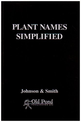 Plant Names Simplified: Their Pronunciation Derivation and Meaning par A.T. Johnson, H.A. Smith
