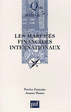 Les Marchés financiers internationaux par Patrice Fontaine, Joanne Hamet, Que sais-je?