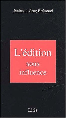 L'édition sous influence par Janine Brémond