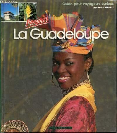 Bonjour la Guadeloupe : Guide pour voyageurs curieux