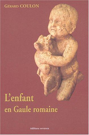 L'Enfant en Gaule romaine par Gérard Coulon