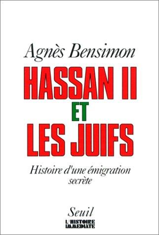 Hassan II et les Juifs : Histoire d'une émigration secrète