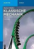 Klassische Mechanik: Vom Weitsprung zum Marsflug (De Gruyter Studium)