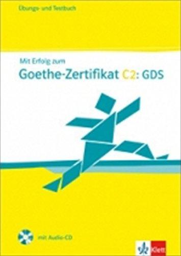 Mit Erfolg zum Goethe-Zertifikat C2: GDS : Ubungsbuch und Testbuch (1CD audio) par Claudia Boldt