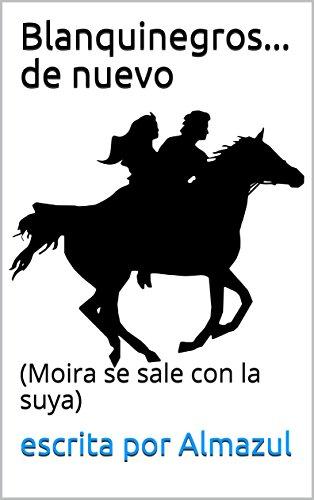 Blanquinegros... de nuevo: (Moira se sale con la suya) por escrita por Almazul