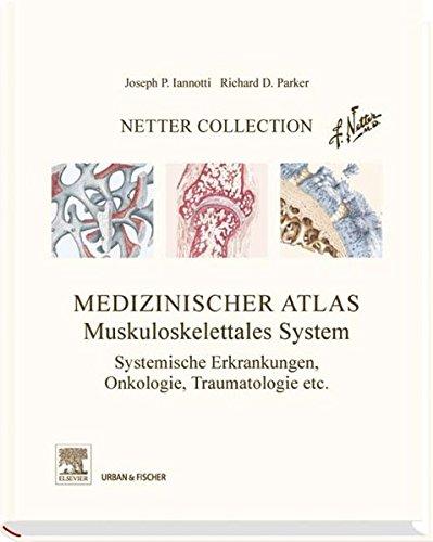Netter Collection  Muskuloskelettales System Band 3: Systemische Erkrankungen, Onkologie, Traumatologie u. a.