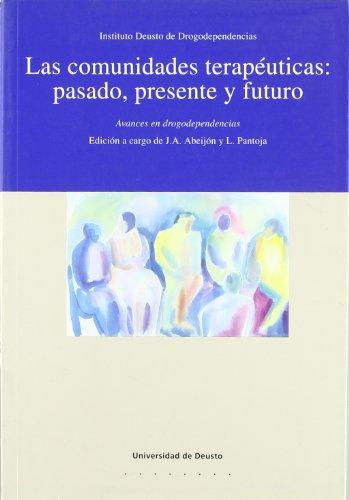 Las comunidades terapéuticas: pasado, presente y futuro (Drogodependencias) por Juan Antonio Abeijón Merchán