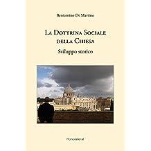 La Dottrina Sociale della Chiesa. Sviluppo storico (Italian Edition)