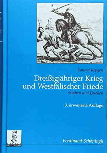 Dreißigjähriger Krieg und Westfälischer Friede. Studien und Quellen (Rechts- und Staatswissenschaftliche Veröffentlichungen der Görres-Gesellschaft)