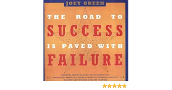 The Road To Success Is Paved With Failure Amazoncouk Joey Green