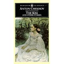 The KISS And Other Stories: The KISS, Peasants, the Bishop, the Russian Master, Man in a Case, Gooseberries, Concerning Love, a Case History, in the Gully, Anna Round the Neck (Classics)