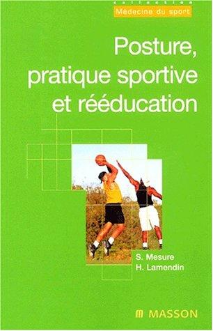 Posture, pratique sportive et rééducation