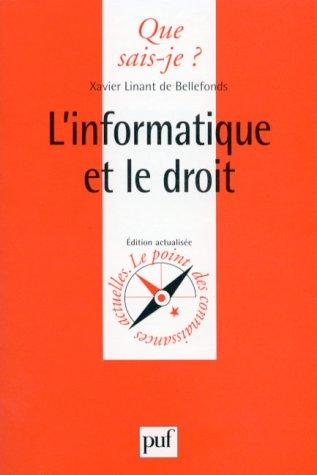 L'Informatique et le droit, 4e édition par Xavier Linant De Bellefonds