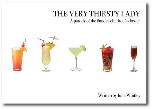 The Very Thirsty Lady: A Parody of the famous children's classic