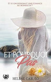 Et pourquoi pas ?: Romance par Hélène Caruso