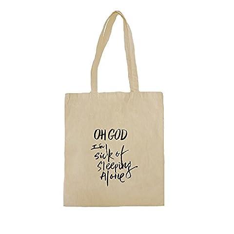 Sac fourre-tout en coton organique avec Oh God I'm Sick of Sleeping Alone Funny Slogan Phrase impression. 38cm x 42cm, 10 litres, Natural
