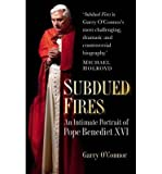 [ SUBDUED FIRES: AN INTIMATE PORTRAIT OF POPE BENEDICT XVI ] by O'Connor, Garry ( Author) Jun-2013 [ Paperback ]