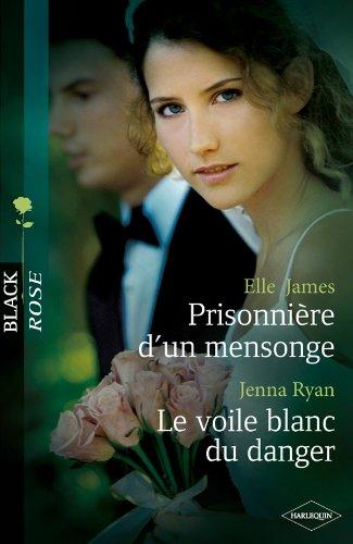 prisonniere dun mensonge le voile blanc du danger black rose french edition.html