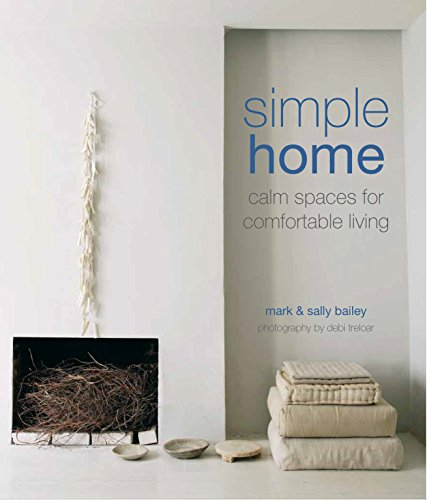 Simple Home : Calm spaces for comfortable living par Sally Bailey