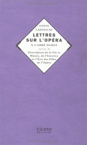 Lettres sur l'Opéra. description de la vie et moeurs