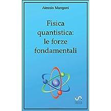 Fisica quantistica: le forze fondamentali