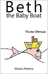 Beth the Baby Boat, Three Stories (Collection) (A Children's Picture Book) (English Edition)