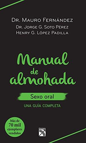 Manual de almohada sexo oral: Una guía completa por Mauro Fernández