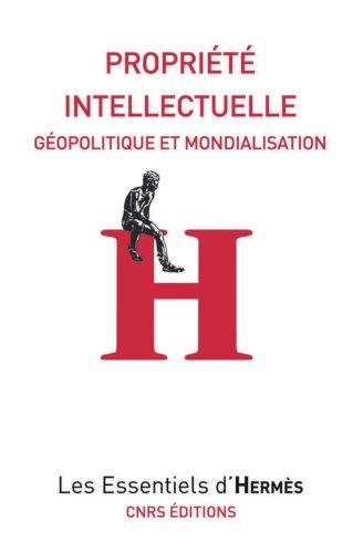 Propriété intellectuelle. Géopolitique et mondialisation