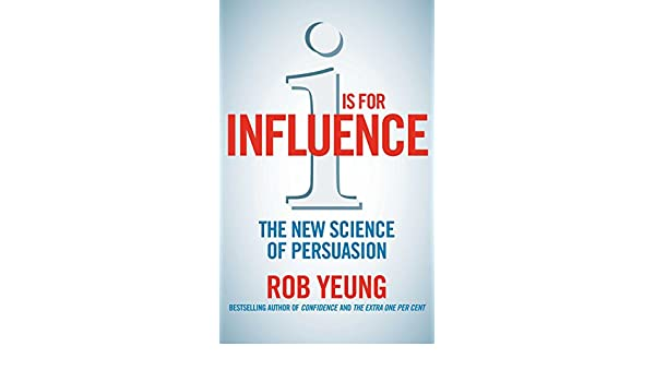 I is for Influence: The new science of persuasion