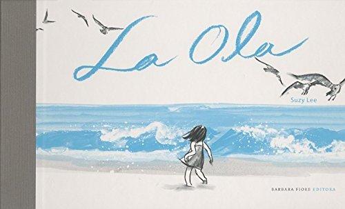 La ola (Cuentos (barbara Fiore)) por Suzy Lee