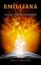 Emilijana - Magie der Vergebenden (Die Chronik der Elfenprinzessin 4)