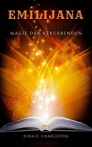 Emilijana - Magie der Vergebenden (Die Chronik der Elfenprinzessin 4) -