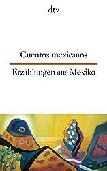 Cuentos mexicanos Erzählungen aus Mexiko (dtv zweisprachig)