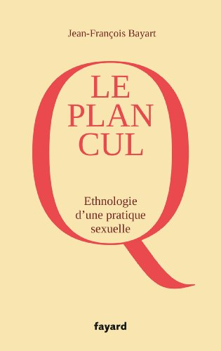 Le Plan cul: Ethnographie d'une pratique sexuelle