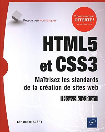 HTML5 et CSS3 - Maîtrisez les standards de la création de sites web (Nouvelle édition) par  Christophe AUBRY