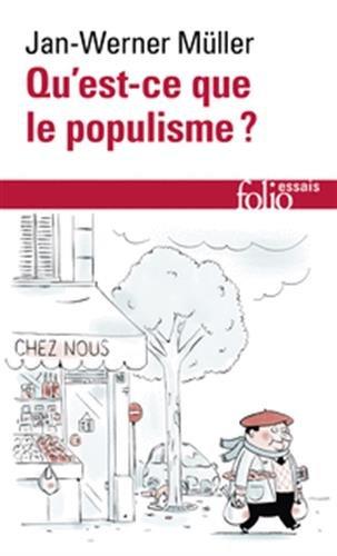 Qu'est-ce que le populisme ? : définir enfin la menace