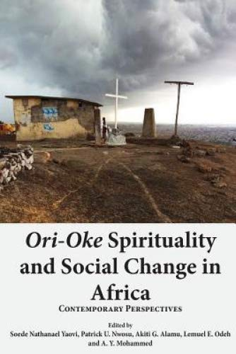 Ori-Oke Spirituality and Social Change in Africa: Contemporary Perspectives
