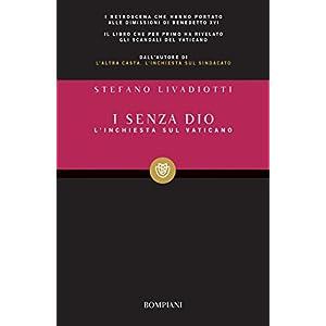 I senza Dio: L'inchiesta sul Vaticano (I grandi ta