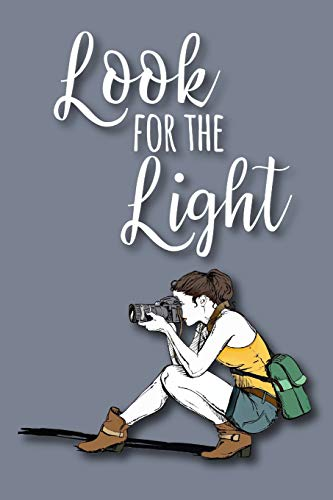 Look For the Light: A Notebook for Women Photographers
