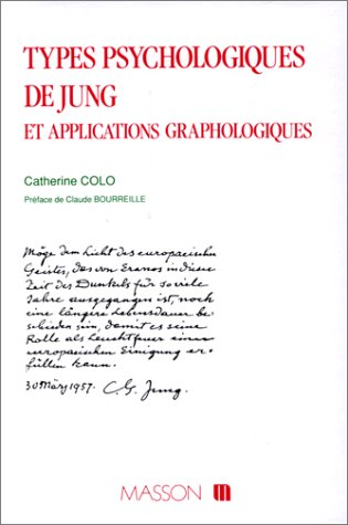 Types psychologiques de Jung et applications graphologiques par Catherine Colo